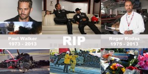 R.I.P Paul Walker and Roger Rodas